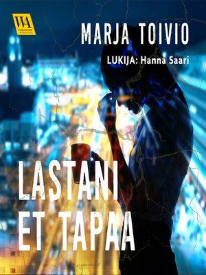 cover image of Lastani et tapaa