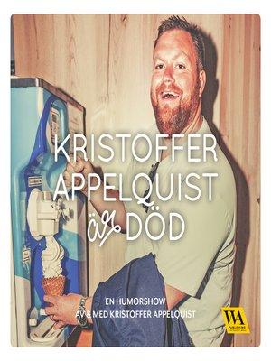 cover image of Kristoffer Appelquist är död