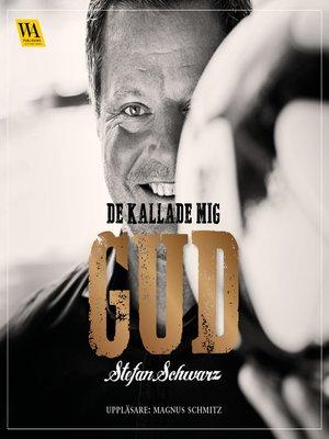 cover image of De kallade mig Gud