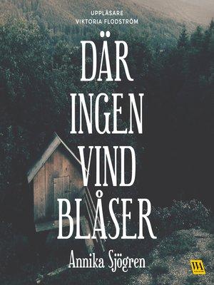 cover image of Där ingen vind blåser