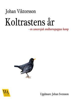 cover image of Koltrastens år