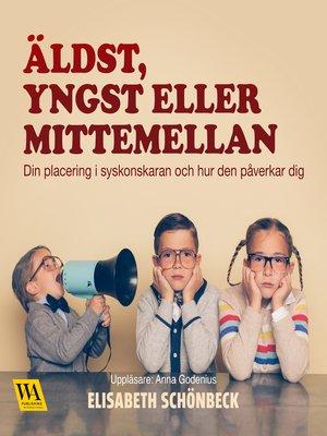 cover image of Äldst, yngst eller mittemellan