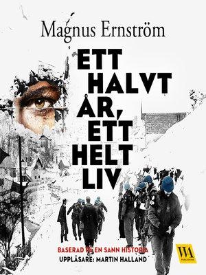 cover image of Ett halvt år, ett helt liv