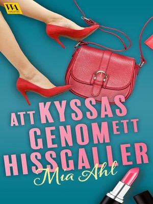 cover image of Att kyssas genom ett hissgaller