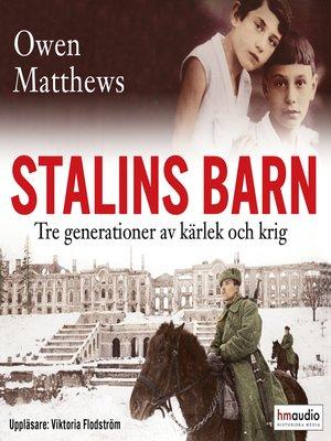 cover image of Stalins barn. Tre generationer av kärlek och krig