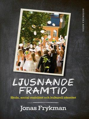 cover image of Ljusnande framtid