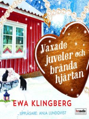 cover image of Vaxade juveler och brända hjärtan