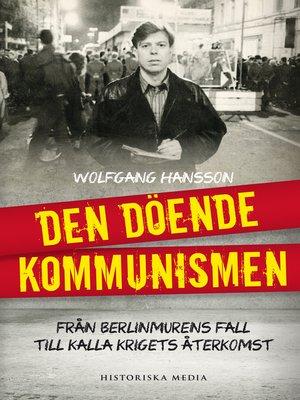 cover image of Den döende kommunismen