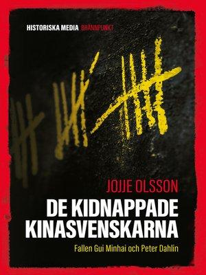 cover image of De kidnappade Kinasvenskarna