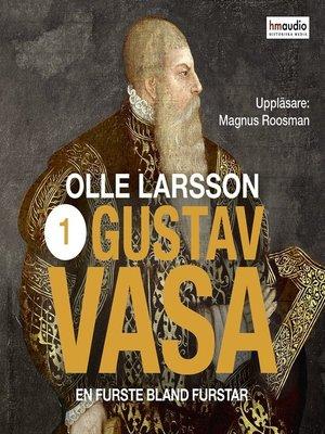 cover image of Gustav Vasa--Del ett