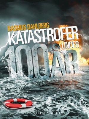 cover image of Katastrofer under 100 år