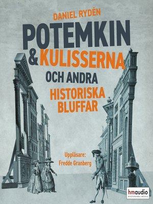 cover image of Potemkin & kulisserna – och andra historiska bluffar