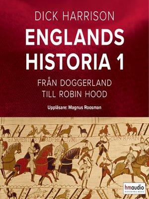 cover image of Englands historia, 1. Från Doggerland till Robin Hood