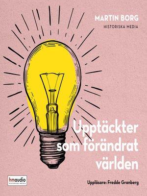 cover image of Upptäckter som förändrat världen