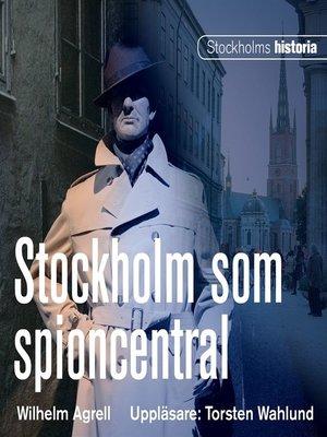 cover image of Stockholm som spioncentral