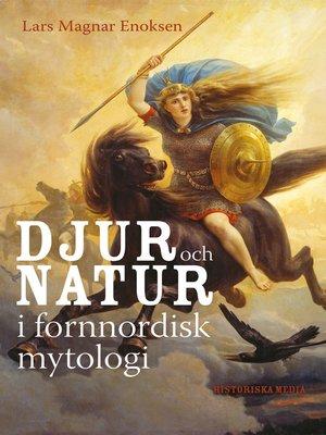 cover image of Djur och natur i fornnordisk mytologi
