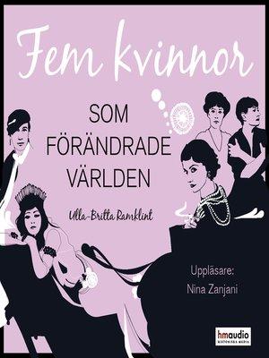 cover image of Fem kvinnor som förändrade världen