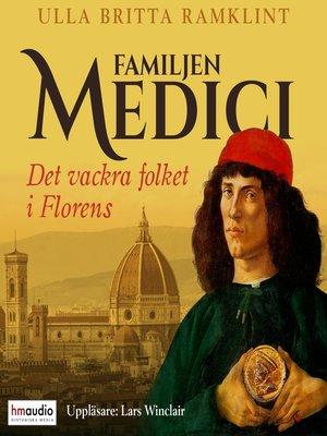 cover image of Familjen Medici. Det vackra folket i Florens