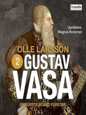 cover image of Gustav Vasa--Del två