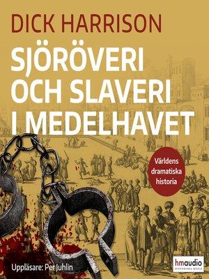 cover image of Sjöröveri och slaveri i Medelhavet