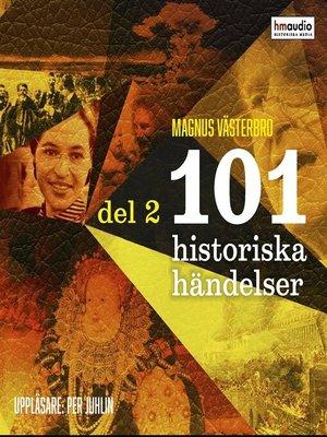 cover image of 101 historiska händelser, del 2