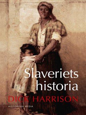 cover image of Slaveriets historia