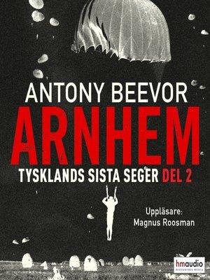cover image of Arnhem, del 2