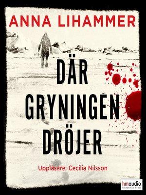 cover image of Där gryningen dröjer