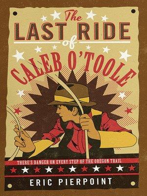 cover image of The Last Ride of Caleb O'Toole