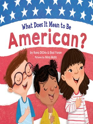 cover image of What Does It Mean to Be American?