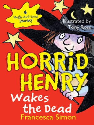 cover image of Horrid Henry Wakes the Dead