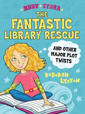cover image of The Fantastic Library Rescue and Other Major Plot Twists