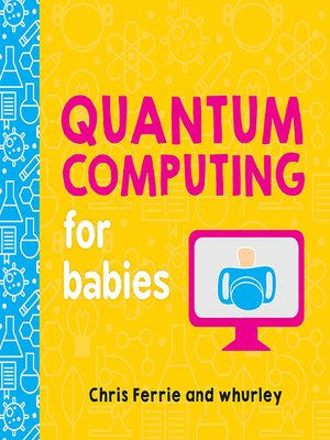 cover image of Quantum Computing for Babies