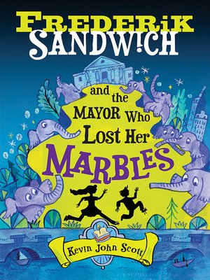 cover image of Frederik Sandwich and the Mayor Who Lost Her Marbles