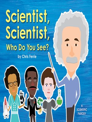 cover image of Scientist, Scientist, Who Do You See?