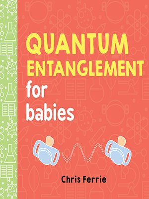 cover image of Quantum Entanglement for Babies