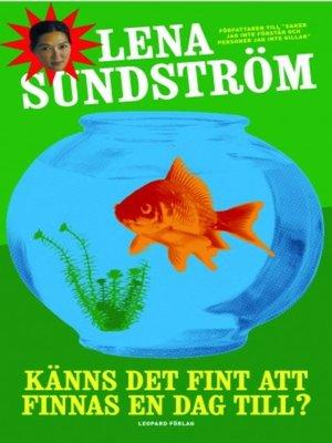 cover image of Känns det fint att finnas en dag till?