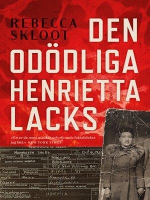 cover image of Den odödliga Henrietta Lacks