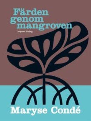 cover image of Färden genom mangroven