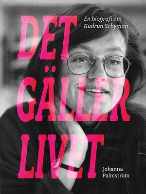 cover image of Det gäller livet. Del 1: Från Kråksuddsvägen till Riksdagen